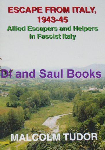 Escape from Italy 1943-45, by Malcolm Tudor